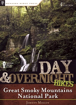 Day & Overnight Hikes Great Smoky Mountains National Park By Molloy, Johnny
